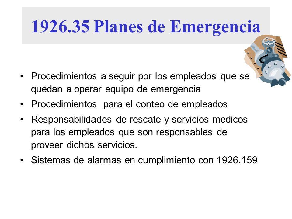 1926.35 Planes de Emergencia Procedimientos a seguir por los empleados que se quedan a operar equipo de emergencia Procedimientos para el conteo de em