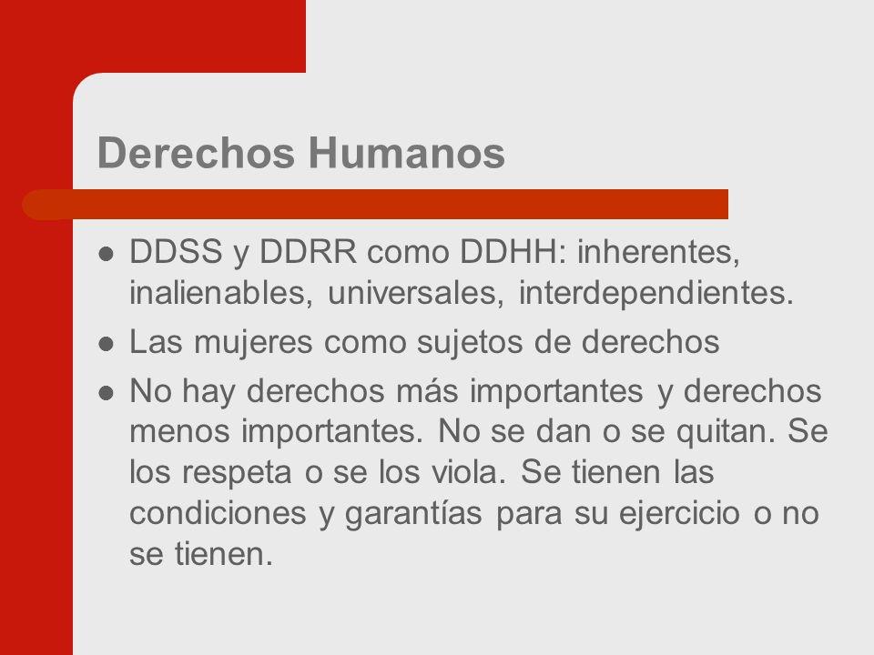 Derechos Humanos DDSS y DDRR como DDHH: inherentes, inalienables, universales, interdependientes.