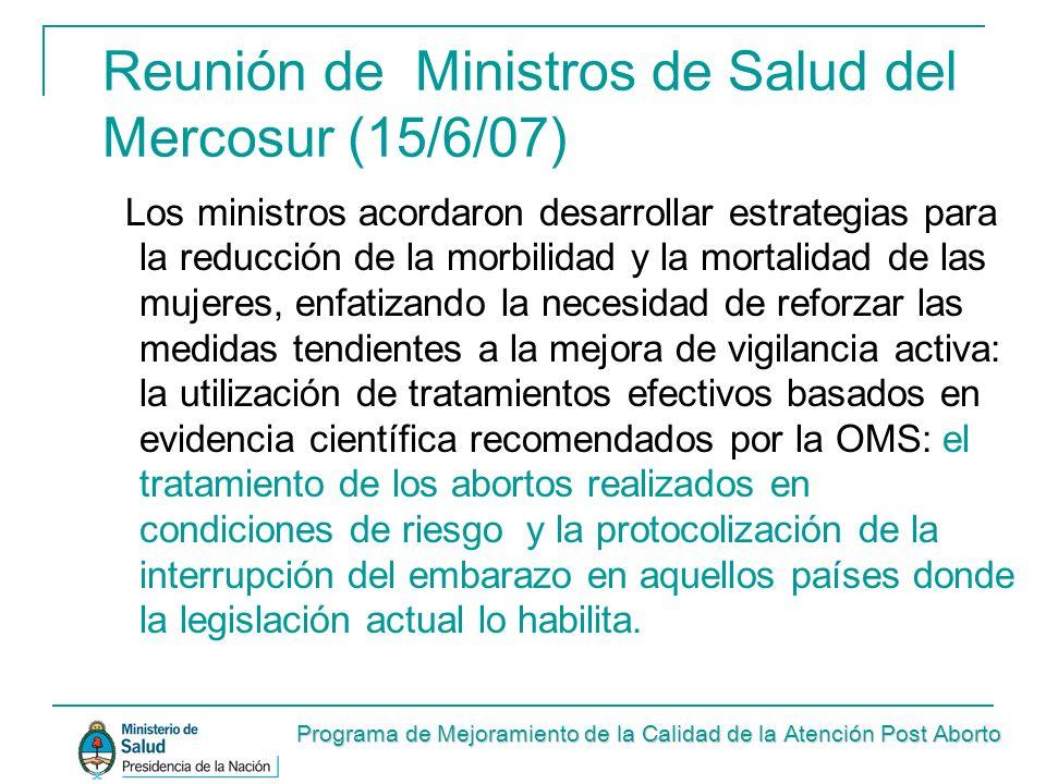 Reunión de Ministros de Salud del Mercosur (15/6/07) Los ministros acordaron desarrollar estrategias para la reducción de la morbilidad y la mortalida
