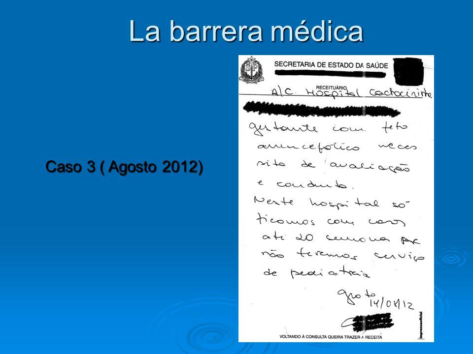 La barrera médica Caso 3 ( Agosto 2012)
