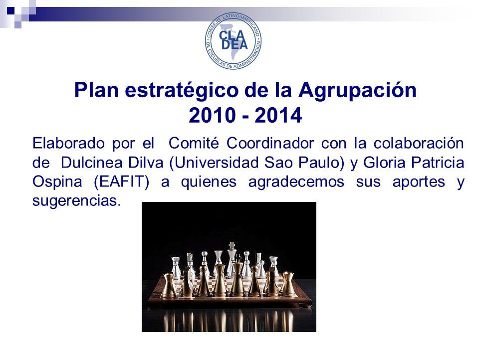 Plan estratégico de la Agrupación 2010 - 2014 Elaborado por el Comité Coordinador con la colaboración de Dulcinea Dilva (Universidad Sao Paulo) y Glor