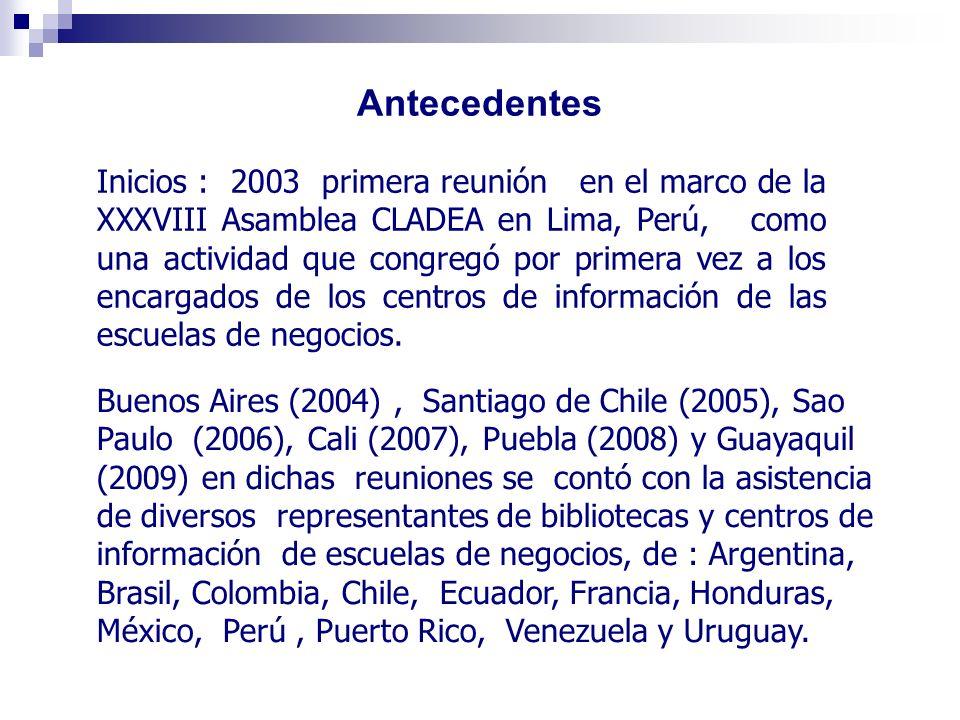 Antecedentes Inicios : 2003 primera reunión en el marco de la XXXVIII Asamblea CLADEA en Lima, Perú, como una actividad que congregó por primera vez a