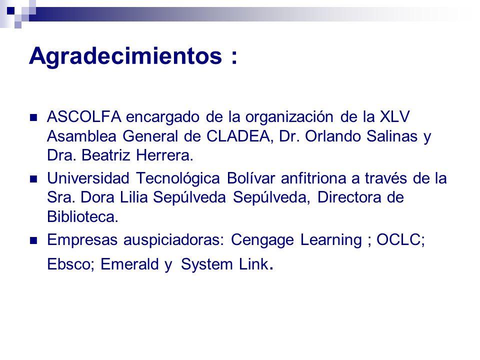 Agradecimientos : ASCOLFA encargado de la organización de la XLV Asamblea General de CLADEA, Dr. Orlando Salinas y Dra. Beatriz Herrera. Universidad T