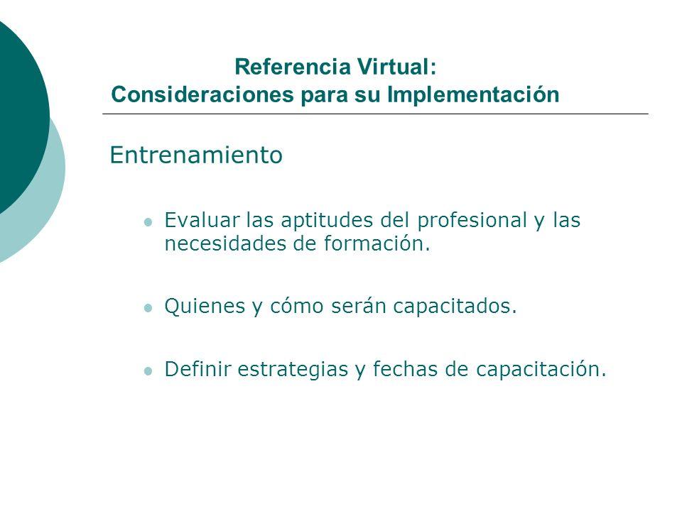 Referencia Virtual: Consideraciones para su Implementación Entrenamiento Evaluar las aptitudes del profesional y las necesidades de formación.