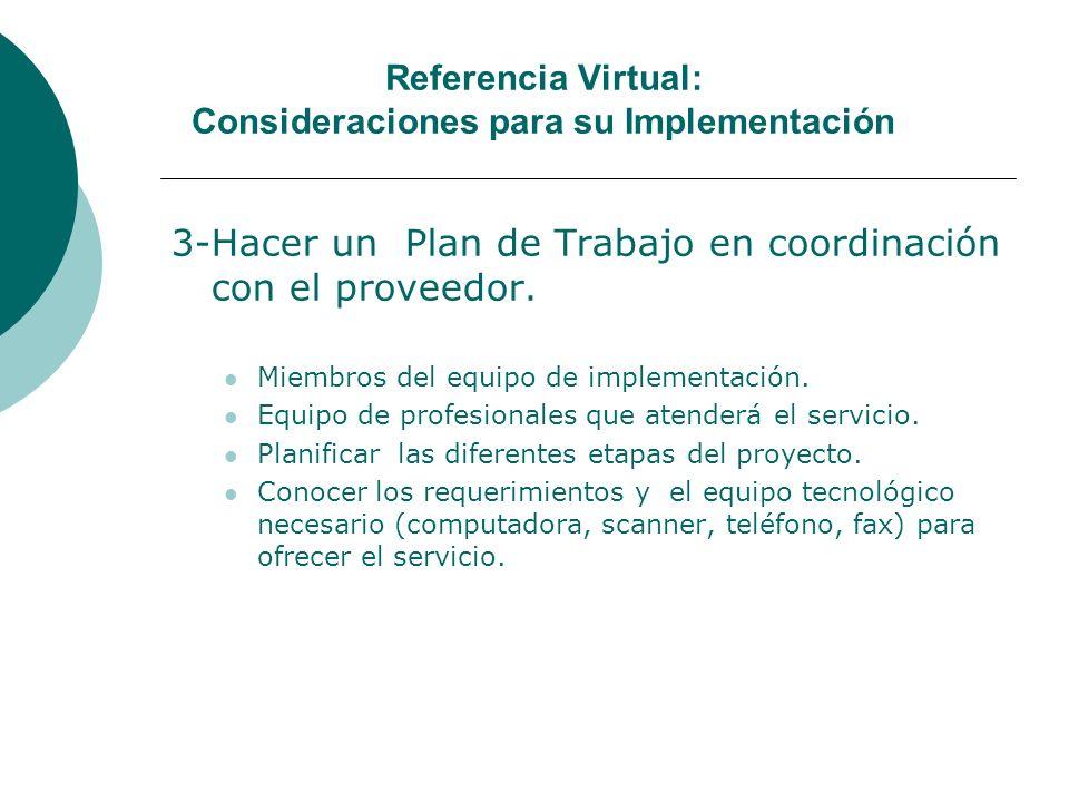 Referencia Virtual: Consideraciones para su Implementación 3-Hacer un Plan de Trabajo en coordinación con el proveedor.