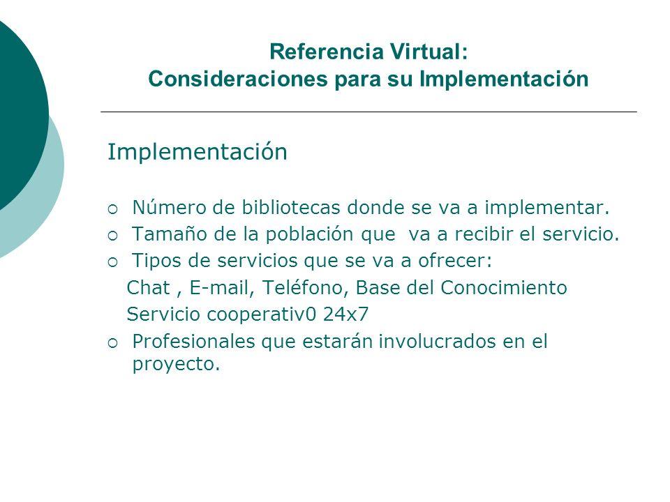Referencia Virtual: Consideraciones para su Implementación Implementación Número de bibliotecas donde se va a implementar.
