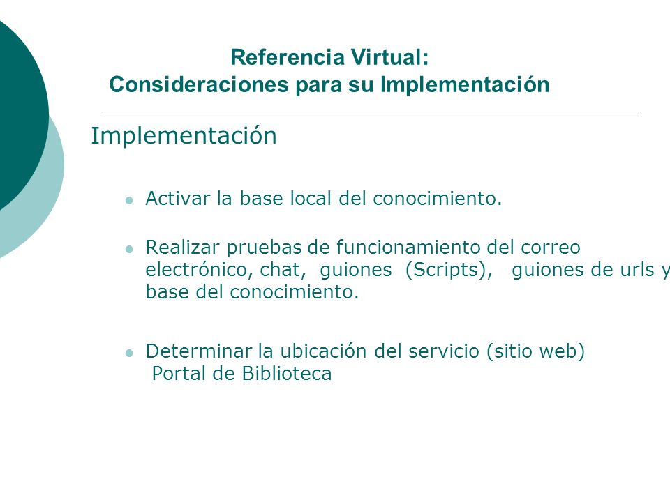 Referencia Virtual: Consideraciones para su Implementación Implementación Activar la base local del conocimiento.