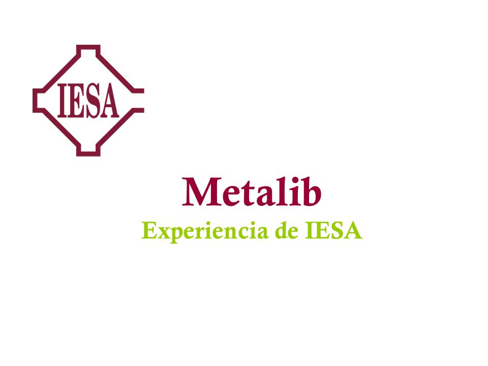 Metalib y Metalib+ Experiencia de ESAN