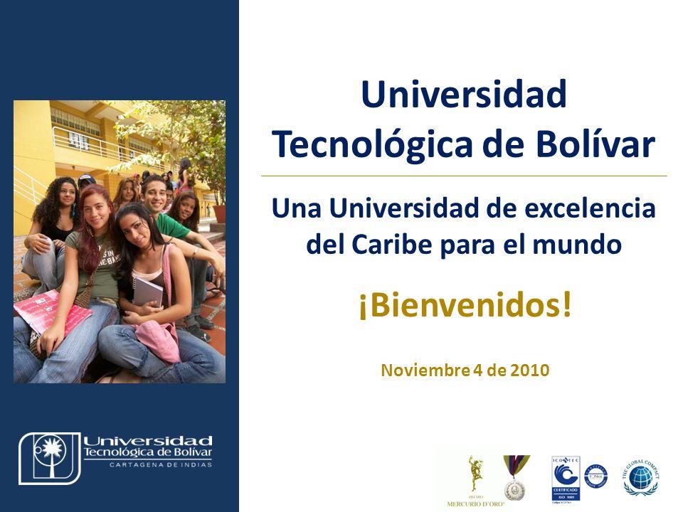 Visita Pares Académicos. 10, 11 y 12 de junio de 2009. Universidad Tecnológica de Bolívar Una Universidad de excelencia del Caribe para el mundo ¡Bien