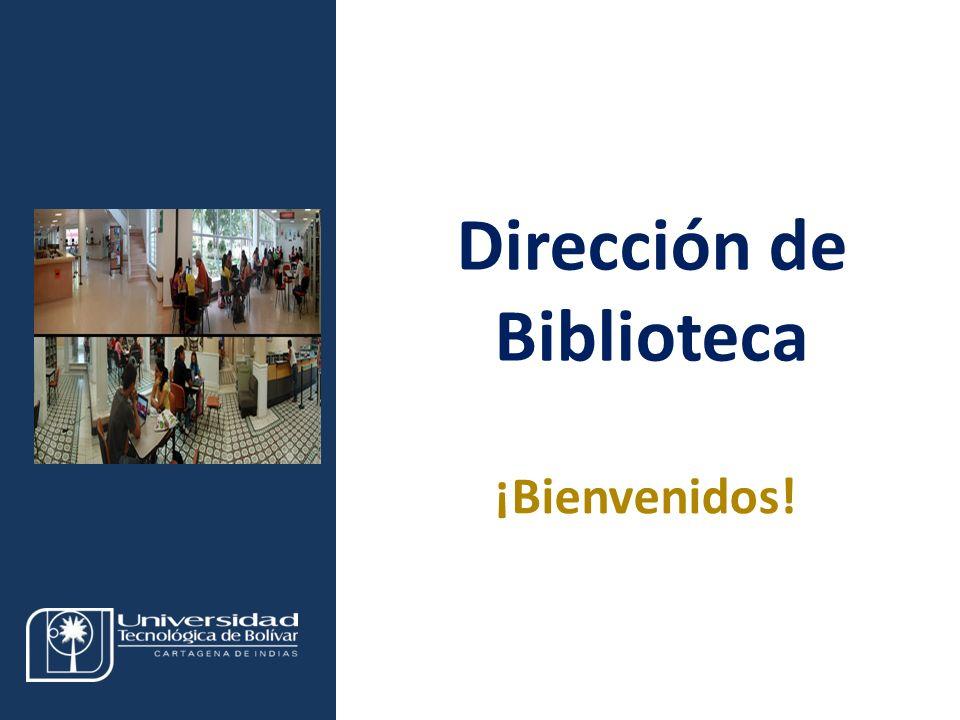 Visita Pares Académicos. 10, 11 y 12 de junio de 2009. Dirección de Biblioteca ¡Bienvenidos!