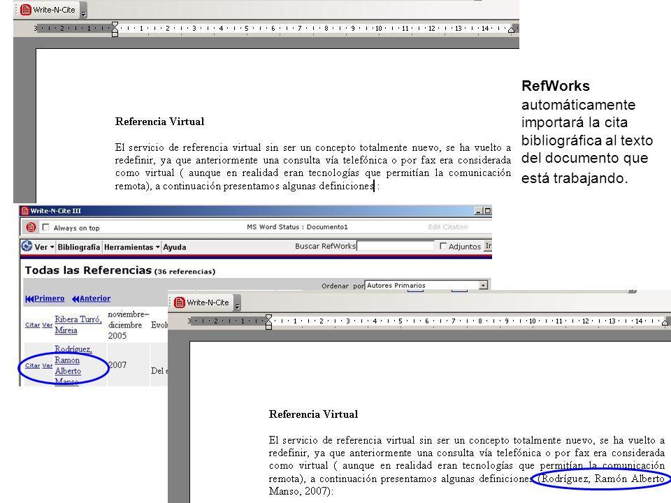 RefWorks automáticamente importará la cita bibliográfica al texto del documento que está trabajando.
