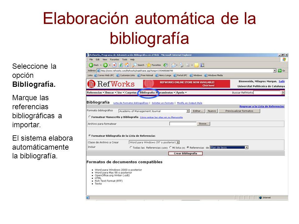 Elaboración automática de la bibliografía Seleccione la opción Bibliografía.
