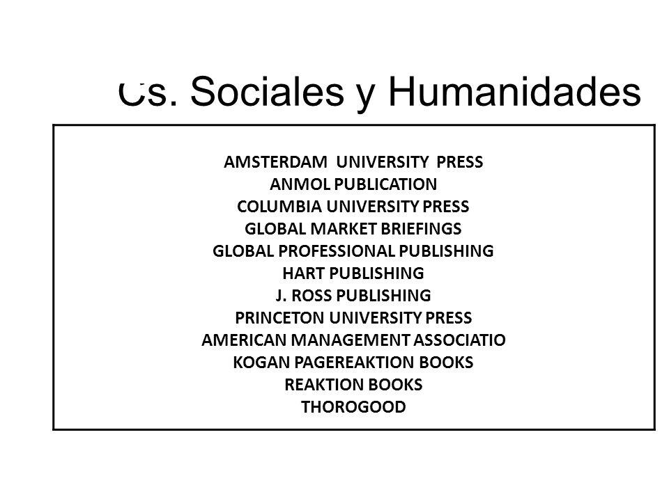 Cs. Sociales y Humanidades AMSTERDAM UNIVERSITY PRESS ANMOL PUBLICATION COLUMBIA UNIVERSITY PRESS GLOBAL MARKET BRIEFINGS GLOBAL PROFESSIONAL PUBLISHI