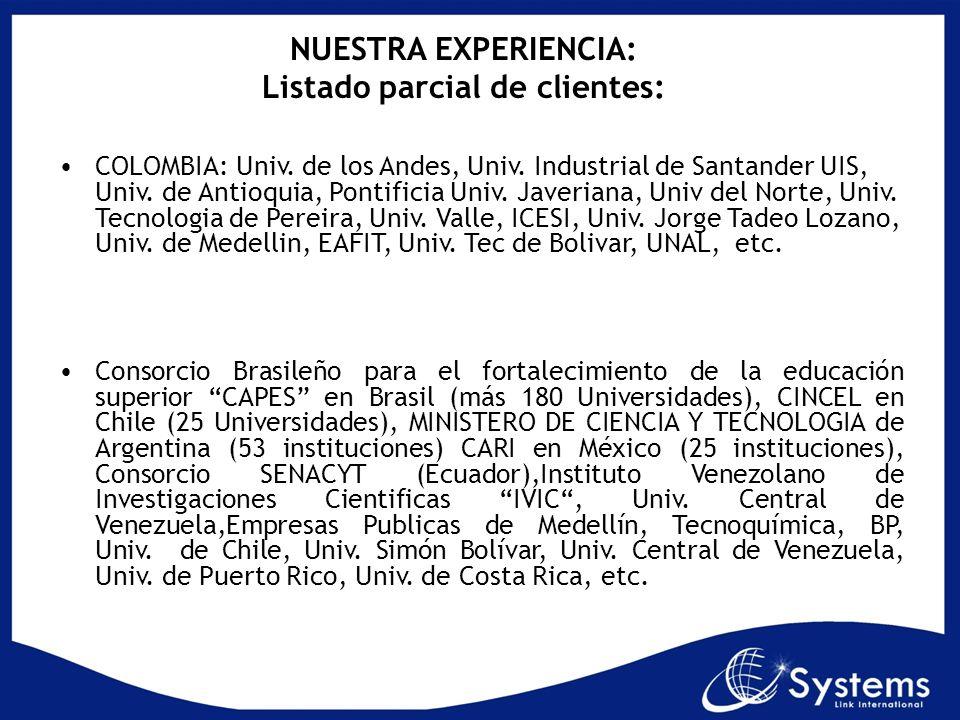 COLOMBIA: Univ. de los Andes, Univ. Industrial de Santander UIS, Univ. de Antioquia, Pontificia Univ. Javeriana, Univ del Norte, Univ. Tecnologia de P