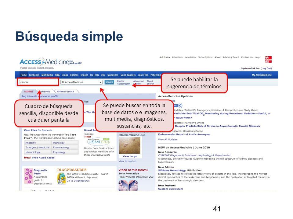 41 Búsqueda simple Cuadro de búsqueda sencilla, disponible desde cualquier pantalla Se puede buscar en toda la base de datos o e imágenes, multimedia,