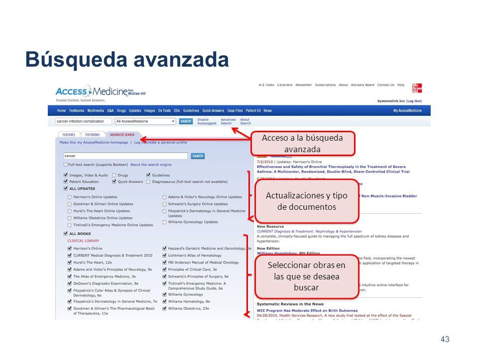 43 Búsqueda avanzada Acceso a la búsqueda avanzada Seleccionar obras en las que se desaea buscar Actualizaciones y tipo de documentos