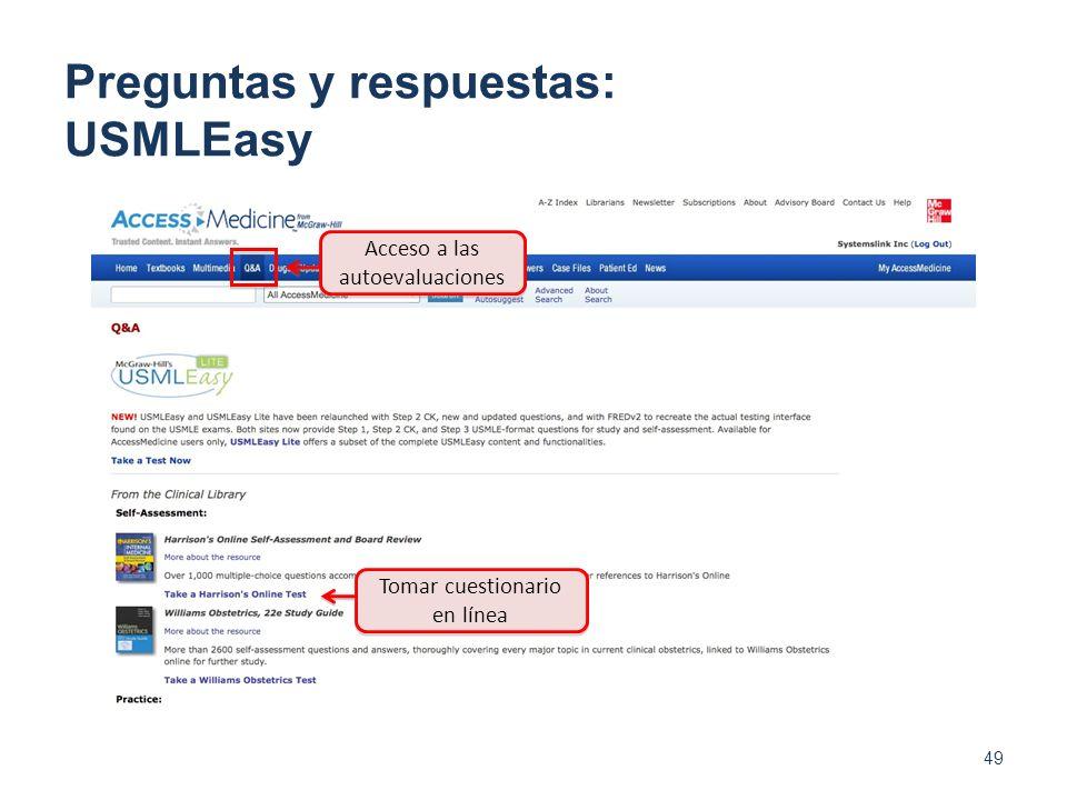 Preguntas y respuestas: USMLEasy 49 Acceso a las autoevaluaciones Tomar cuestionario en línea