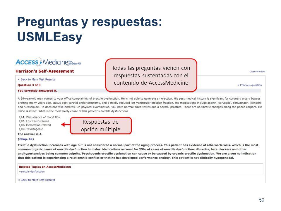 50 Preguntas y respuestas: USMLEasy Todas las preguntas vienen con respuestas sustentadas con el contenido de AccessMedicine Respuestas de opción múlt