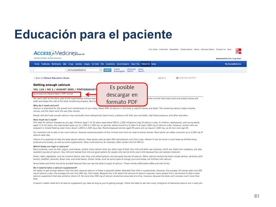 61 Es posible descargar en formato PDF Educación para el paciente