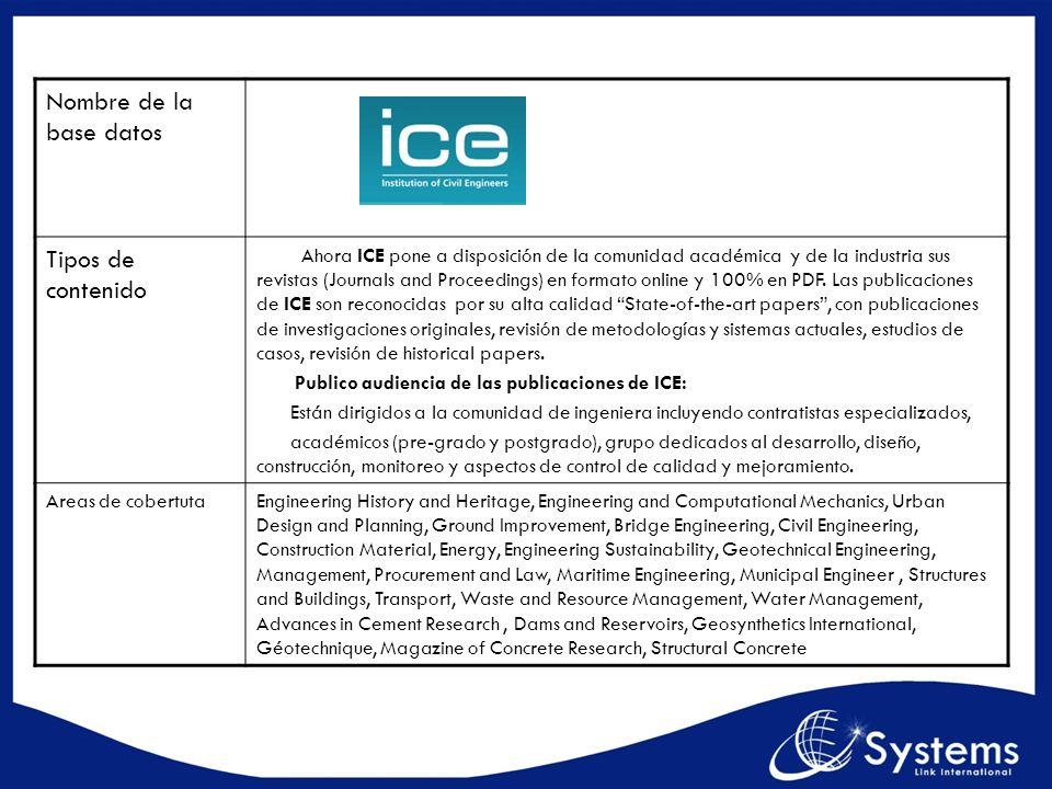 Nombre de la base datos Tipos de contenido Ahora ICE pone a disposición de la comunidad académica y de la industria sus revistas (Journals and Proceed