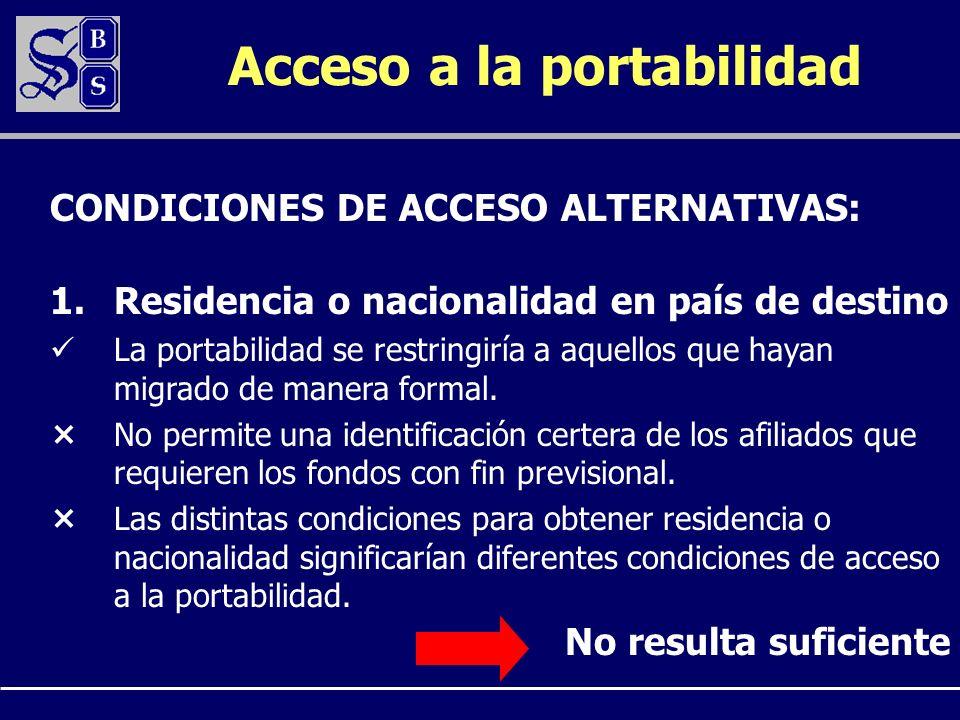 Acceso a la portabilidad 1.Residencia o nacionalidad en país de destino La portabilidad se restringiría a aquellos que hayan migrado de manera formal.