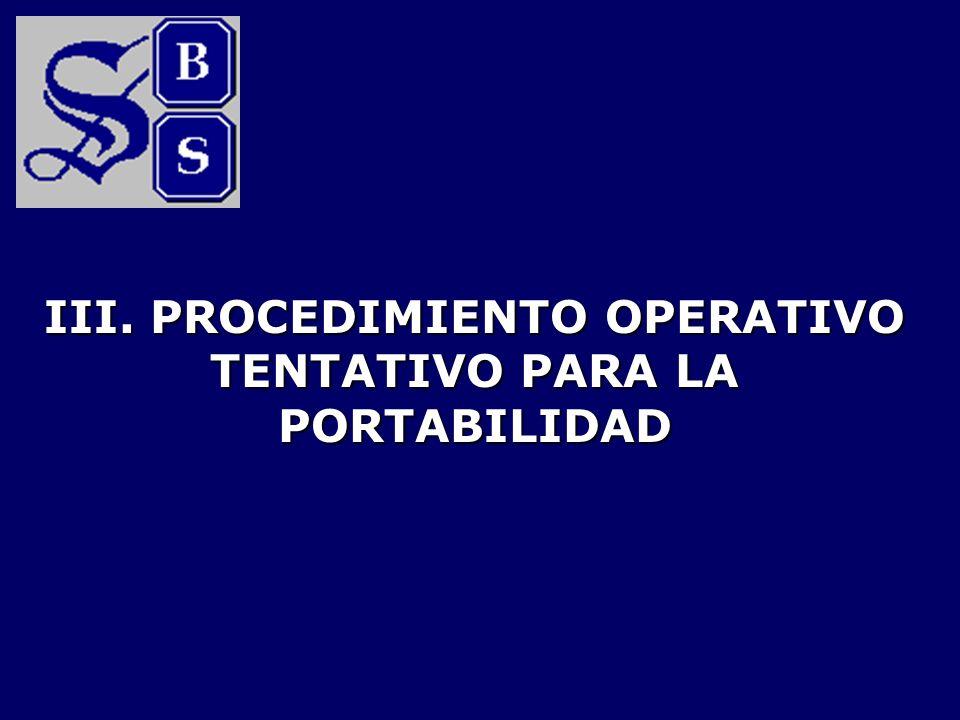 III. PROCEDIMIENTO OPERATIVO TENTATIVO PARA LA PORTABILIDAD