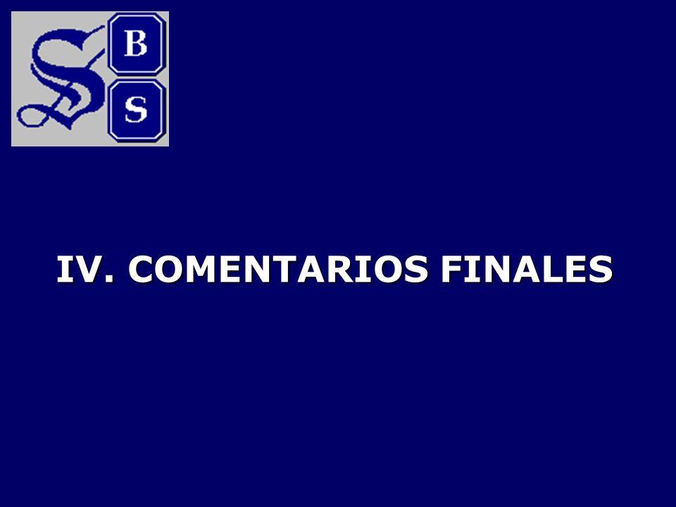 IV. COMENTARIOS FINALES
