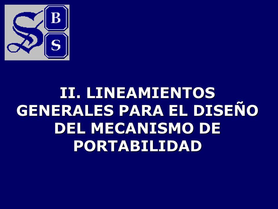 II. LINEAMIENTOS GENERALES PARA EL DISEÑO DEL MECANISMO DE PORTABILIDAD