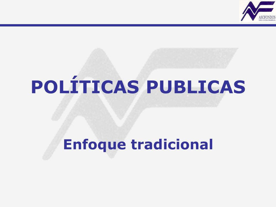 POLÍTICAS PUBLICAS Enfoque tradicional