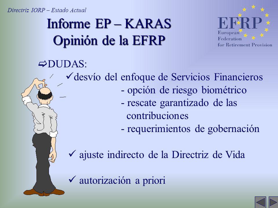 DUDAS: desvío del enfoque de Servicios Financieros - opción de riesgo biométrico - rescate garantizado de las contribuciones - requerimientos de gober