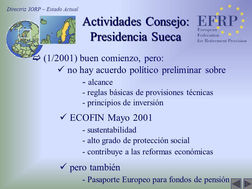 (1/2001) buen comienzo, pero: no hay acuerdo político preliminar sobre - alcance - reglas básicas de provisiones técnicas - principios de inversión EC