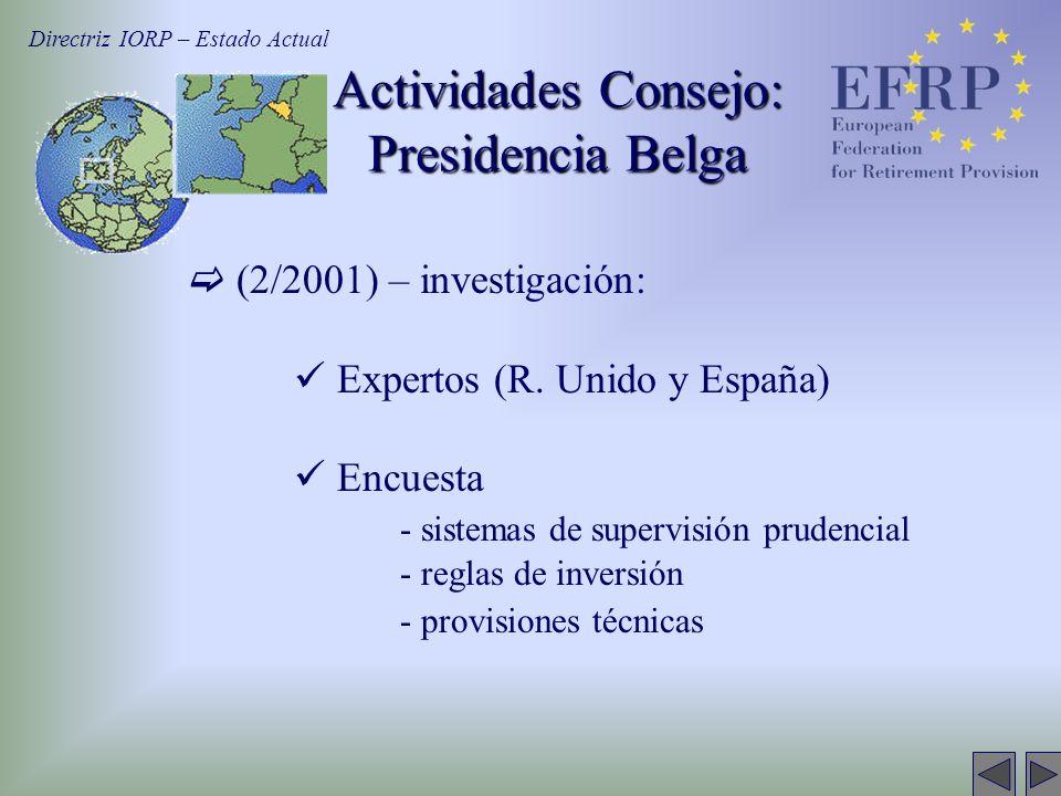 (2/2001) – investigación: Expertos (R. Unido y España) Encuesta - sistemas de supervisión prudencial - reglas de inversión - provisiones técnicas Dire