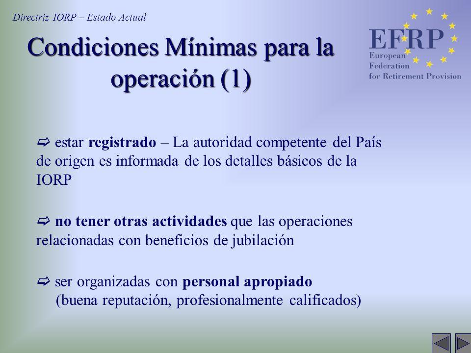 Condiciones Mínimas para la operación (1) estar registrado – La autoridad competente del País de origen es informada de los detalles básicos de la IOR