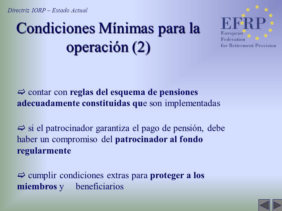Condiciones Mínimas para la operación (2) contar con reglas del esquema de pensiones adecuadamente constituidas que son implementadas si el patrocinad