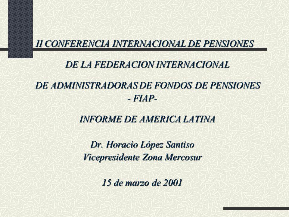 II CONFERENCIA INTERNACIONAL DE PENSIONES DE LA FEDERACION INTERNACIONAL DE ADMINISTRADORAS DE FONDOS DE PENSIONES II CONFERENCIA INTERNACIONAL DE PEN