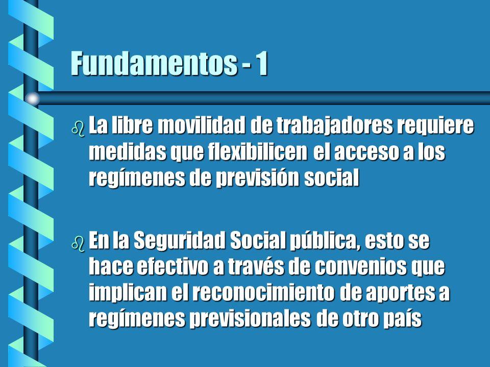 Fundamentos - 2 b Las reformas de los sistemas de pensiones, con la introducción de la capitalización individual, por un lado facilitan la portabilidad de los fondos b Sin embargo, los fondos de pensiones son ahorros con una finalidad determinada, la que se encuentra regulada de manera diversa en cada país