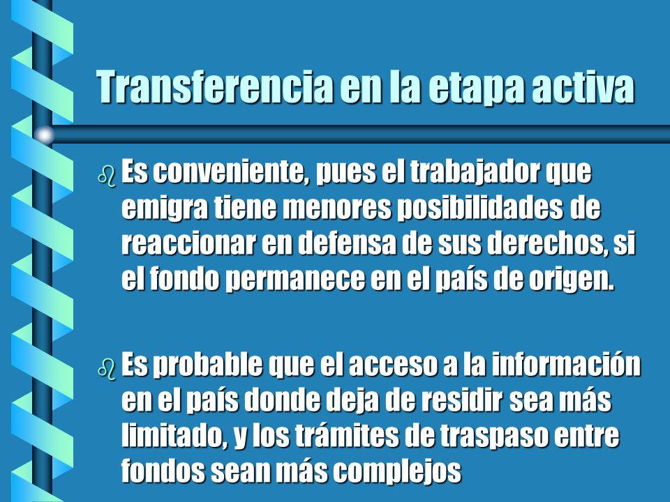 Transferencia en la etapa activa b El trabajador migrante podría quedar cautivo de la administradora en que se encontraba en el momento de emigrar