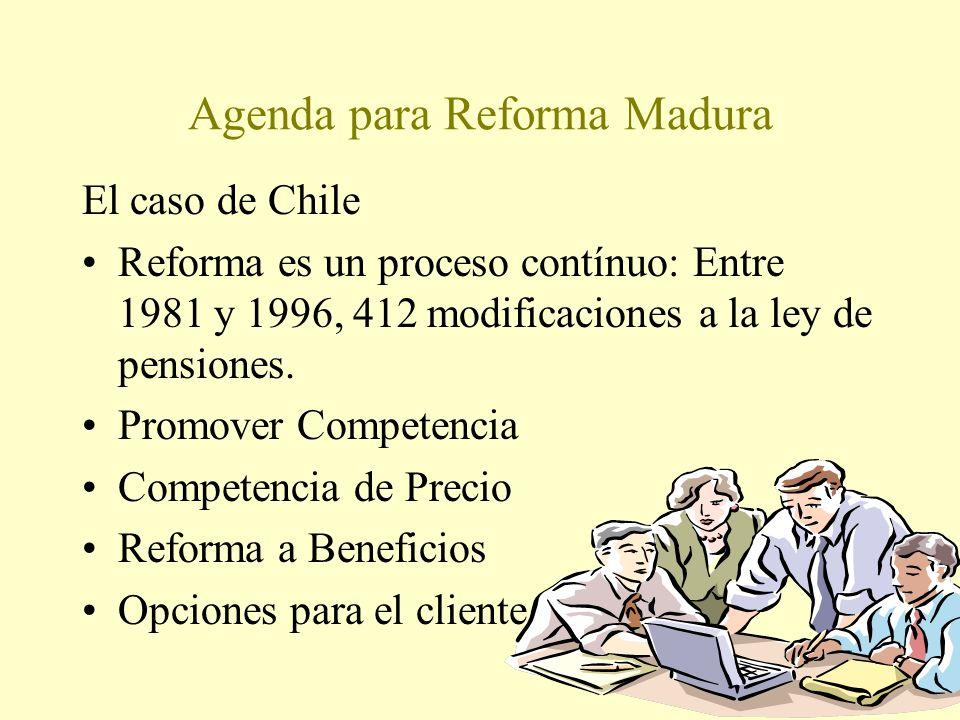 Agenda para Reforma Madura El caso de Chile Reforma es un proceso contínuo: Entre 1981 y 1996, 412 modificaciones a la ley de pensiones.