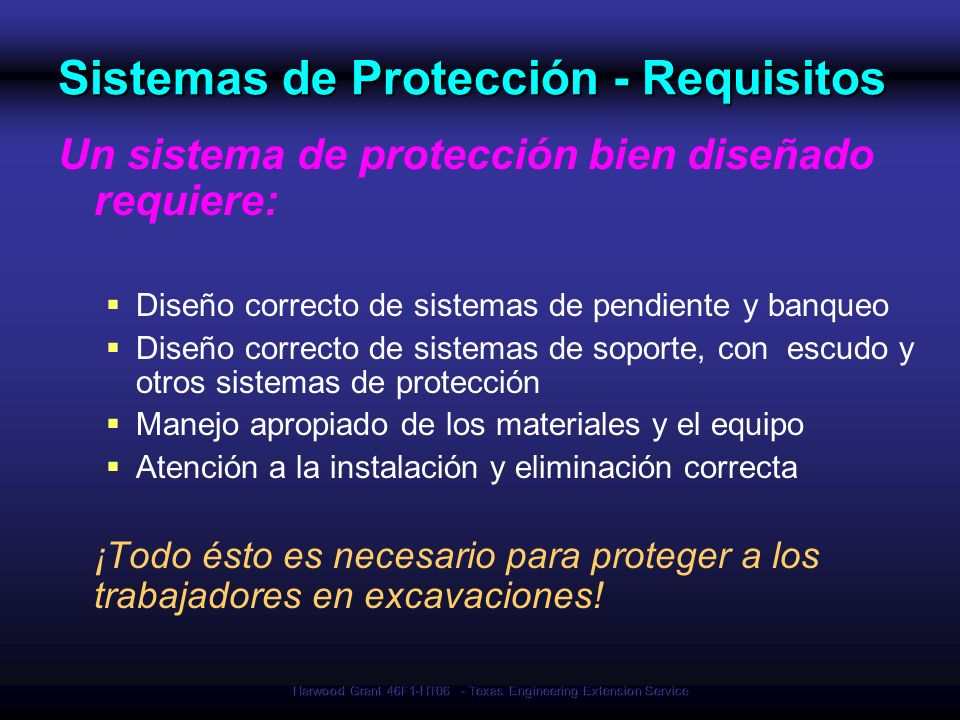 Harwood Grant 46F1-HT06 - Texas Engineering Extension Service Sistemas de Protección - Requisitos Un sistema de protección bien diseñado requiere: Dis