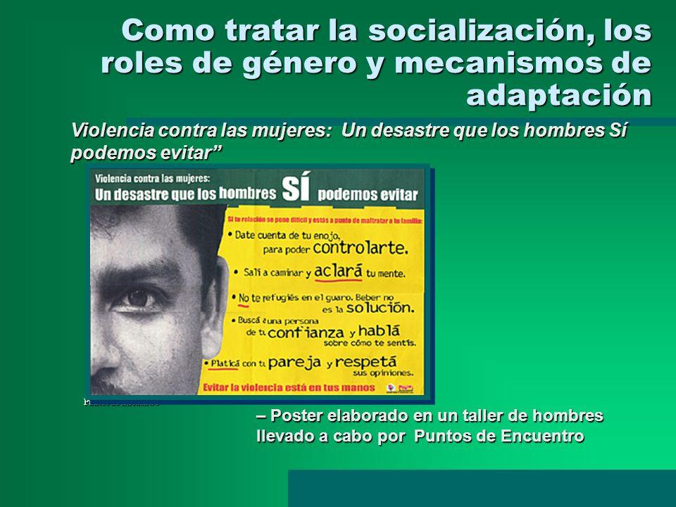 Como tratar la socialización, los roles de género y mecanismos de adaptación – Poster elaborado en un taller de hombres llevado a cabo por Puntos de E