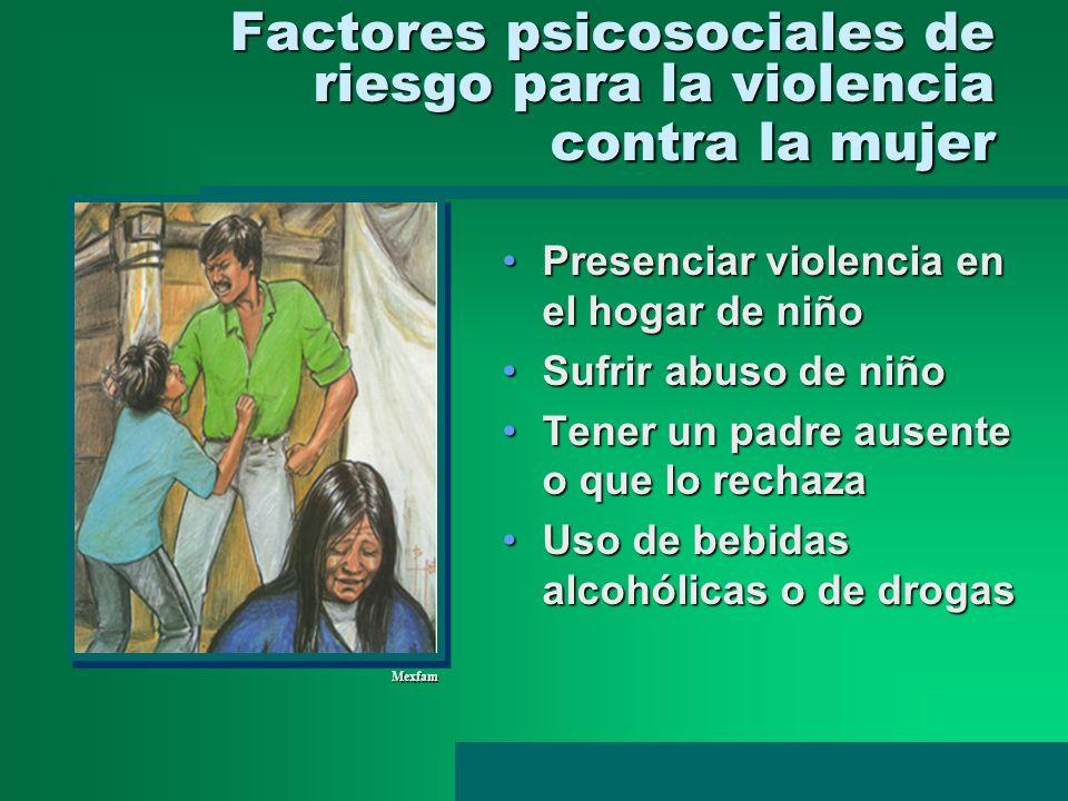 Factores psicosociales de riesgo para la violencia contra la mujer Factores psicosociales de riesgo para la violencia contra la mujer Presenciar viole