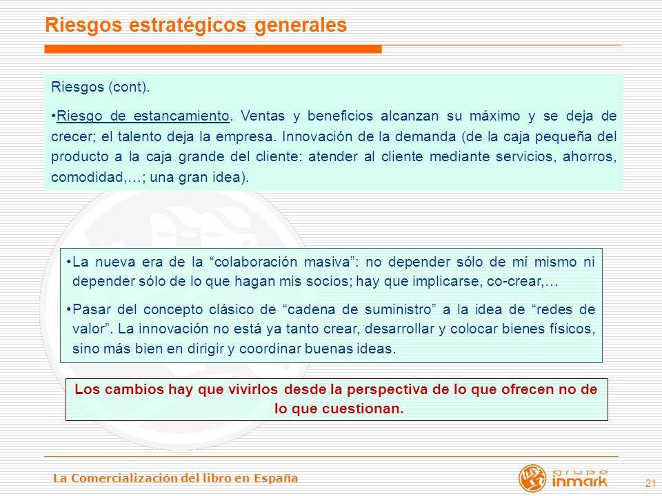 La Comercialización del libro en España 21 La nueva era de la colaboración masiva: no depender sólo de mí mismo ni depender sólo de lo que hagan mis s