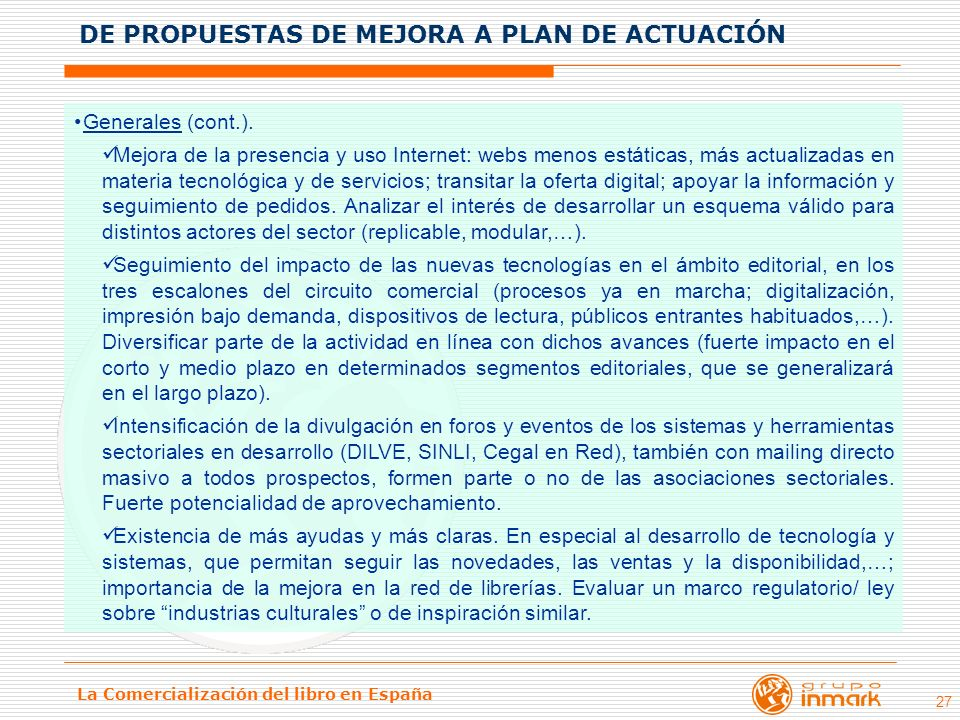 La Comercialización del libro en España 27 Generales (cont.). Mejora de la presencia y uso Internet: webs menos estáticas, más actualizadas en materia