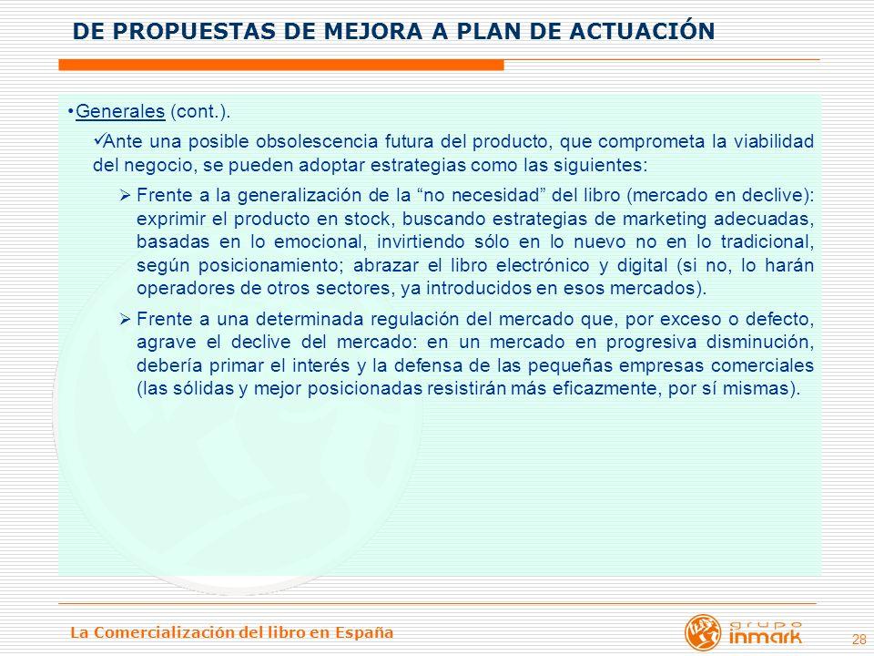 La Comercialización del libro en España 28 Generales (cont.). Ante una posible obsolescencia futura del producto, que comprometa la viabilidad del neg