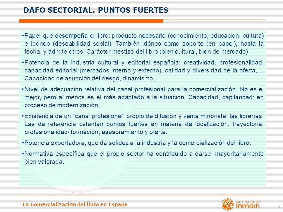 La Comercialización del libro en España 7 Papel que desempeña el libro: producto necesario (conocimiento, educación, cultura) e idóneo (deseabilidad s