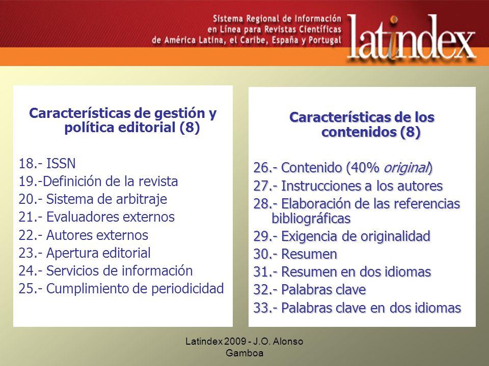 Latindex 2009 - J.O. Alonso Gamboa Características de gestión y política editorial (8) 18.- ISSN 19.-Definición de la revista 20.- Sistema de arbitraj