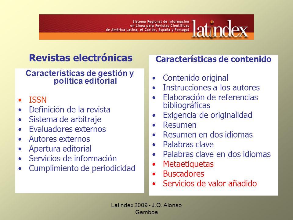 Latindex 2009 - J.O. Alonso Gamboa Características de gestión y política editorial ISSN Definición de la revista Sistema de arbitraje Evaluadores exte