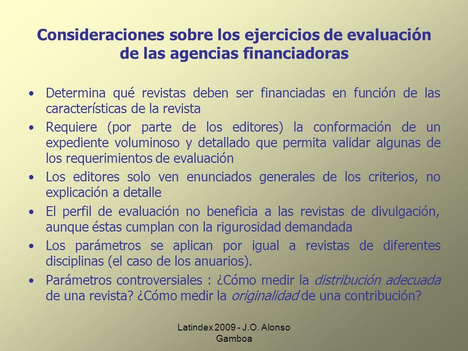 Latindex 2009 - J.O. Alonso Gamboa Consideraciones sobre los ejercicios de evaluación de las agencias financiadoras Determina qué revistas deben ser f