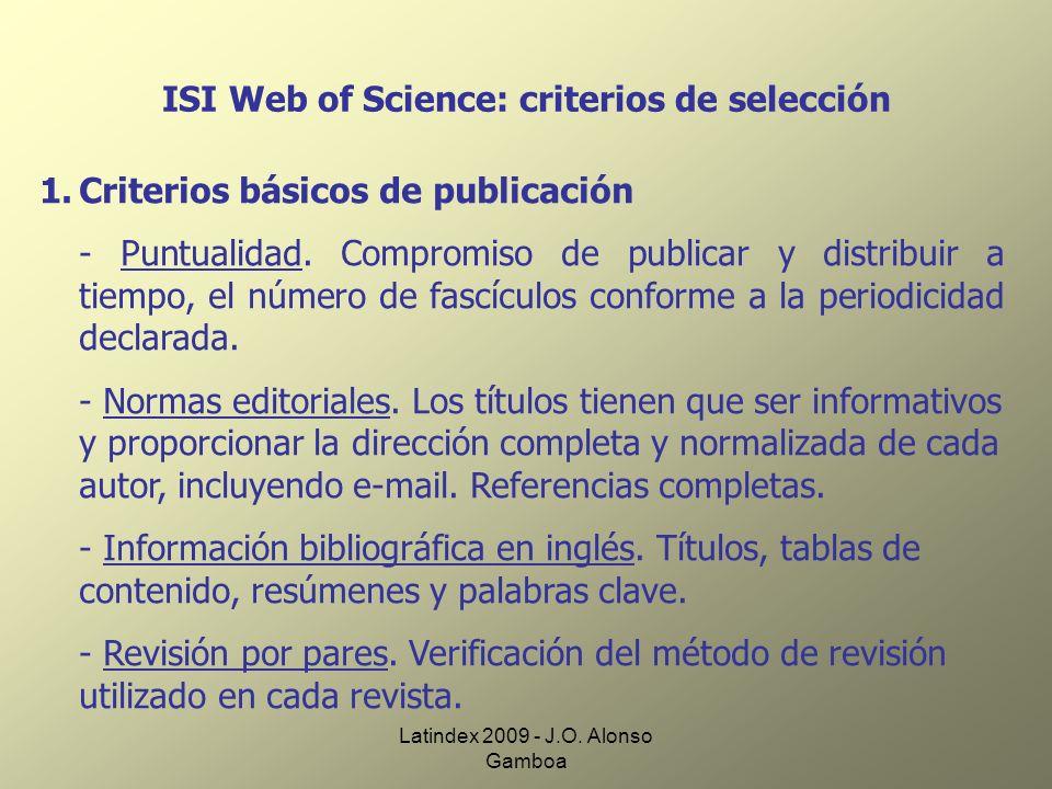 Latindex 2009 - J.O. Alonso Gamboa ISI Web of Science: criterios de selección 1.Criterios básicos de publicación - Puntualidad. Compromiso de publicar