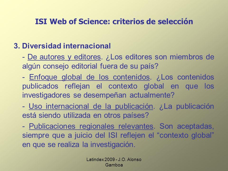 Latindex 2009 - J.O. Alonso Gamboa ISI Web of Science: criterios de selección 3. Diversidad internacional - De autores y editores. ¿Los editores son m